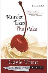 Murder Takes The Cake: A Daphne Martin Cake Mystery (Daphne Martin Cake Mysteries) Kindle Edition