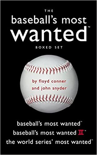 Baseball's Most WantedTM Boxed Set: Baseball's Most WantedTM, Baseball's Most WantedTM II, and The World Series' Most WantedTM