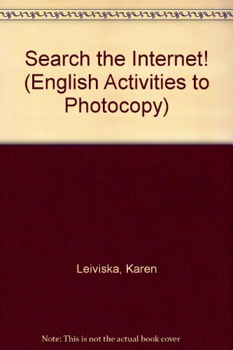 Search the Internet! (English Activities to Photocopy) by Leiviska Karen (2002-04-19) Spiral-bound