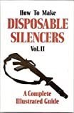 How to Make Disposable Silencers Vol. II (The Combat bookshelf)