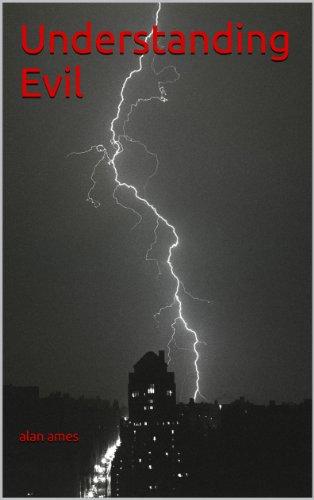 Understanding Evil (Alan Ames Through The Eyes Of Jesus)