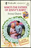 Who's the Father of Jenny's Baby?, Donna Clayton, 0373193025