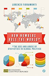 Gross Domestic Problem: The Politics Behind the Worlds Most Powerful Number (Economic Controversies)