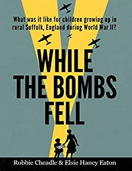 robbie cheadle-while the bombs fell-novel-England-WWII-world war two