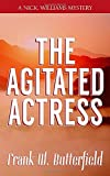 The Agitated Actress (A Nick Williams Mystery)
