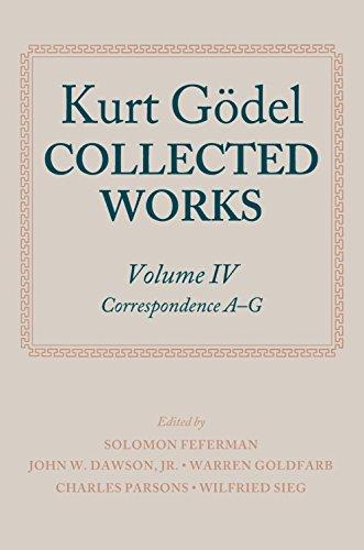 Kurt Gödel: Collected Works: Volume IV (Collected Works Series)