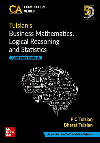 Tulsian's Business mathematics, Logical Reasoning and Statistics for CA Foundation