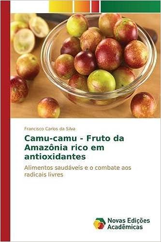 Camu-camu - Fruto da Amazônia rico em antioxidantes (Portuguese Edition) (Portuguese)