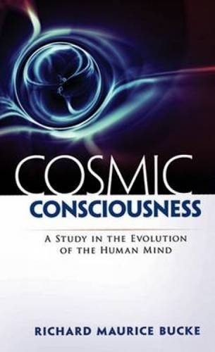 Download Cosmic Consciousness: A Study in the Evolution of the Human Mind pdf epub