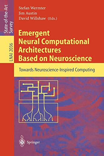 Emergent Neural Computational Architectures Based on Neuroscience: Towards Neuroscience-Inspired Computing (Lecture Note