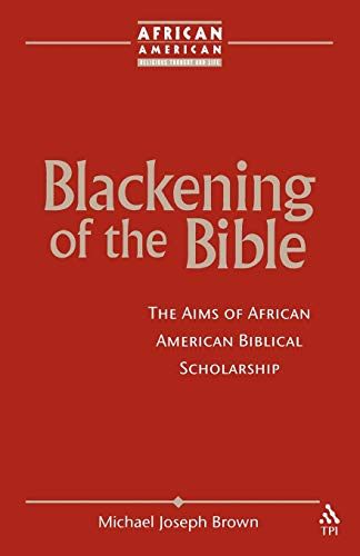 Blackening of the Bible (African American Religious Thought and Life)