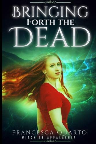 Bringing Forth the Dead (The Witch of Appalachia) (Volume 4)