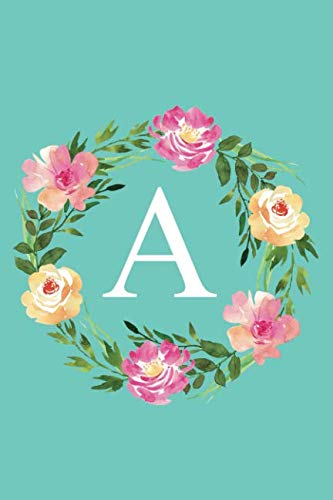 A: Monogram Initial Letter A Composition Notebook Journal for Girls and Women (Floral Notebook) (Lily Journal)