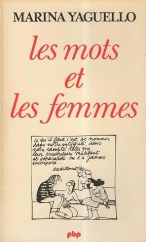 Les mots et les femmes: Essai dapproche socio-linguistique de la condition féminine (PBB)