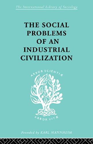 The Social Problems of an Industrial Civilisation (International Library of Sociology)