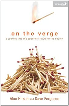 On the Verge: A Journey Into the Apostolic Future of the Church (Exponential Series) by [Hirsch, Alan, Ferguson, Dave]