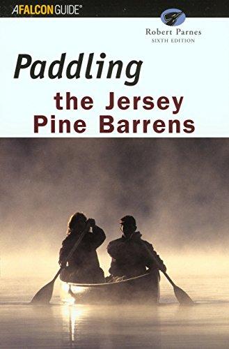 Paddling the Jersey Pine Barrens, 6th (Regional Paddling Series)