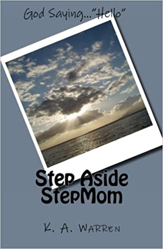 3f549a05855 Step Aside StepMom: K. A. Warren, Carol Algier, Marlene Balzer, Lana ...