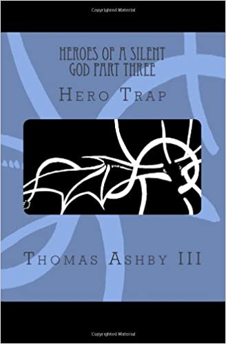 Hero Trap (Heroes of a Silent God Book 3)