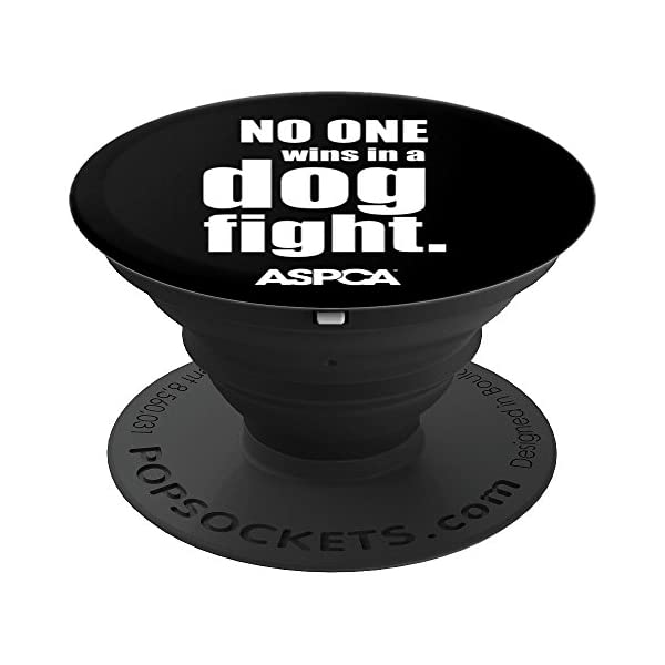 ASPCA No One Wins in a Dog Fight Popsocket - Black 1