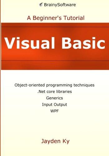 Visual Basic: A Beginner's Tutorial by BrainySoftware