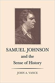 Book Samuel Johnson and the Sense of History by John A. Vance (2009-06-30)