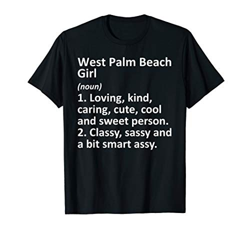 WEST PALM BEACH GIRL FL FLORIDA Funny City Home Roots Gift T-Shirt (High Schools In West Palm Beach Florida)