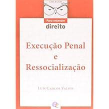 Execução Penal e Ressocialização