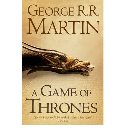 A Game of Thrones: Book 1 of A Song of Ice and Fire (Paperback) By George R. R. Martin