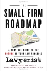 The Small Firm Roadmap: A Survival Guide to the Future of Your Law Practice Paperback