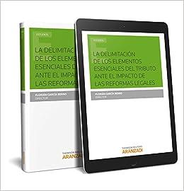 La delimitación de los elementos esenciales del tributo ante el impacto de las reformas legales Monografía: Amazon.es: Florián García berro: Libros