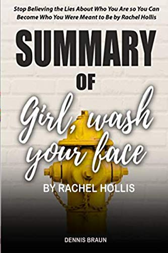 Book cover from Summary of Girl, Wash Your Face by Rachel Hollis by Dennis Braun