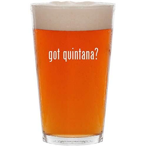 got quintana? - 16oz All Purpose Pint Beer Glass