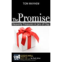 The Promise: Heavenly Treasures in Jars of Clay (God's Will for the Rest of Us: The Study Series Book 6)