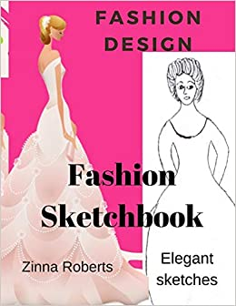 Buy Fashion Design Fashion Sketchbook My Top Ten Fashion Sketches Book Online At Low Prices In India Fashion Design Fashion Sketchbook My Top Ten Fashion Sketches Reviews Ratings Amazon In