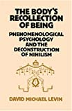 The Body's Recollection of Being, David Michael Levin, 0710204787
