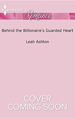 book cover of Behind the Billionaire\'s Guarded Heart