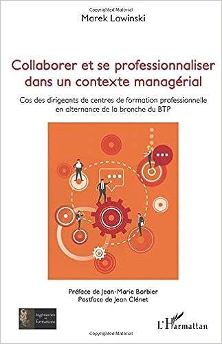Collaborer et se professionnaliser dans un contexte managérial : Cas des dirigeants de centres de formation professionnelle en alternance de la branche du ...