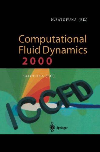 Computational Fluid Dynamics 2000: Proceedings of the First International Conference on Computational Fluid Dynamics, ICCFD, Kyoto, Japan, 10–14 July 2000 PDF ePub fb2 book