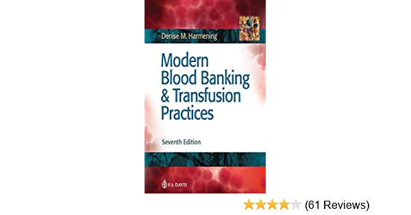 Modern Blood Banking And Transfusion Practices Pdf