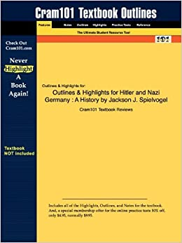 Book Outlines & Highlights for Hitler and Nazi Germany: A History by Jackson J. Spielvogel by Cram101 Textbook Reviews (2009-12-29)