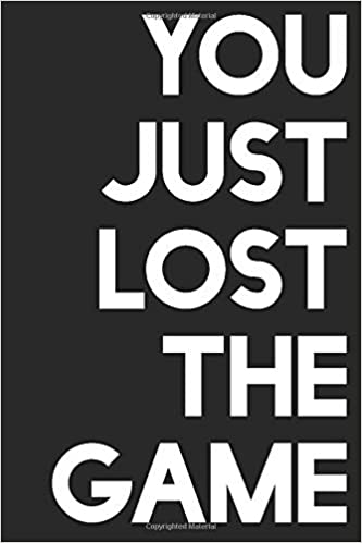 You Just Lost The Game A Notebook Goldinaut Sean 9781792011436 Amazon Com Books