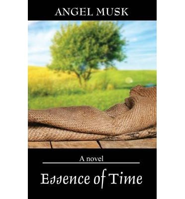 { [ ESSENCE OF TIME ] } Musk, Angel ( AUTHOR ) Apr-30-2014 Paperback pdf