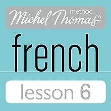 Michel Thomas Beginner French Lesson 6 Audiobook by Michel Thomas Narrated by Michel Thomas