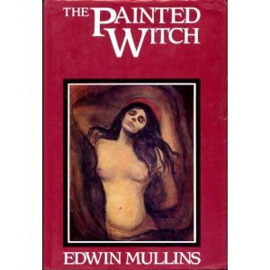 The Painted Witch: How Western Artists Have Viewed The Sexuality Of Women.