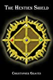 The Hentien Shield, Christopher Graves, 142416043X