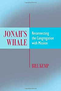 Jonah's Whale: Reconnecting the Congregation with Mission