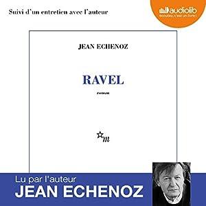 Ravel suivi d'un entretien avec l'auteur | Livre audio