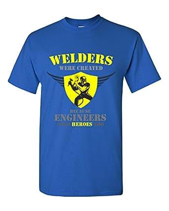 Soldadores se crearon porque ingenieros necesidad héroes demasiado - Adulto camiseta: Amazon.es: Ropa y accesorios