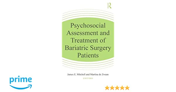 Psychosocial Assessment And Treatment Of Bariatric Surgery